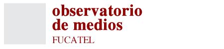 Observatorio de Medios FUCATEL
